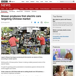 Nissan produces first electric cars targeting Chinese market