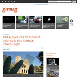 UCLA produces transparent solar cells that harness infrared light