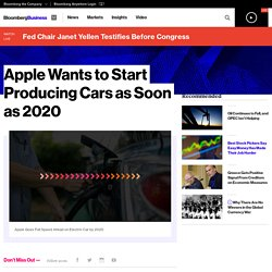 Apple Wants to Start Producing Cars as Soon as 2020 - Bloomberg Business