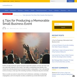 5 Tips for Producing a Memorable Small Business Event - LiveGuestPost.com