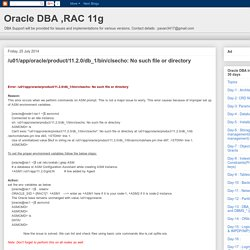 Oracle DBA ,RAC 11g: /u01/app/oracle/product/11.2.0/db_1/bin/clsecho: No such file or directory