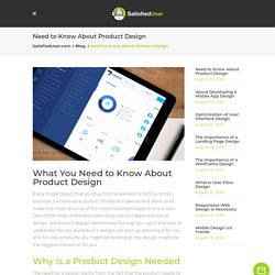 Need to Know About Product Design - Satisfied User