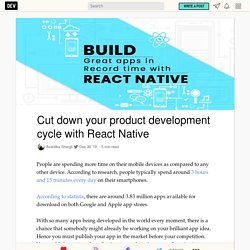 Cut down your product development cycle with React Native