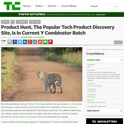 Product Hunt, The Popular Tech Product Discovery Site, Is In Current Y Combinator Batch