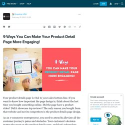 9 Ways You Can Make Your Product Detail Page More Engaging!: ext_5559904 — LiveJournal