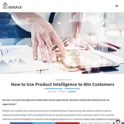 How to Use Product Intelligence to Win Customers - Datahut