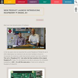 New product launch! Introducing Raspberry Pi Model B+