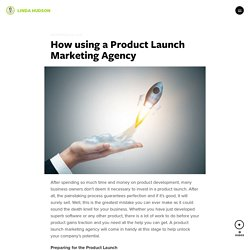 How using a Product Launch Marketing Agency