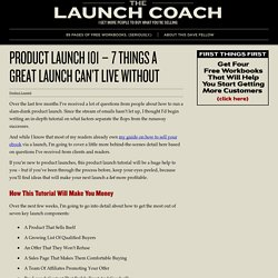 Product Launch 101 – 7 Things a Great Launch Can't Live Without
