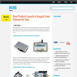 New product Lunch in August from Elecrow