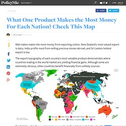 What One Product Makes the Most Money For Each Nation? Check This Map