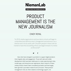 Product management is the new journalism