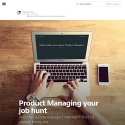 Product Managing your job hunt