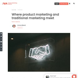 Where product marketing and traditional marketing meet