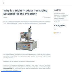Why is a Right Product Packaging Essential for the Product?