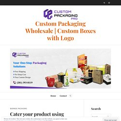 Cater your product using custom lip balm display boxes – Custom Packaging Wholesale