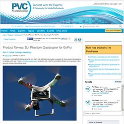 Product Review: DJI Phantom Quadcopter for GoPro by Jeff Foster