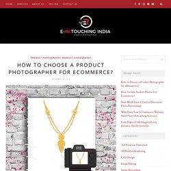 How to Choose a Product Photographer for eCommerce?