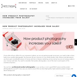 How Product Photography Increases Your Sales
