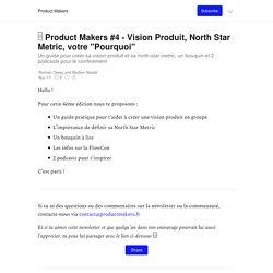 """□ Product Makers #4 - Vision Produit, North Star Metric, votre """"Pourquoi"""" - Product Makers"""