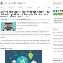 Before You Create Your Product, Create Your Value Proposition: A Formula For Success