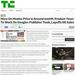 More On Meebo: Price Is Around $100M, Product Team To Work On Google+ Publisher Tools, Layoffs Hit Sales
