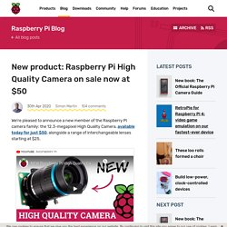 New product: Raspberry Pi High Quality Camera on sale now at $50