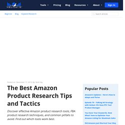 The Best Amazon Product Research Tips and Tactics