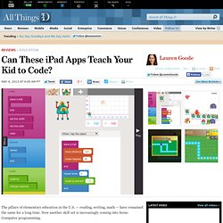 Can These iPad Apps Teach Your Kid to Code? - Lauren Goode - Product Reviews