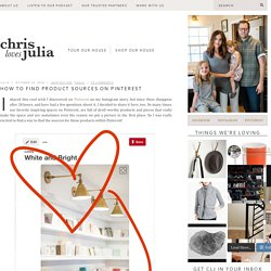 How to Find Product Sources on Pinterest - Chris Loves Julia