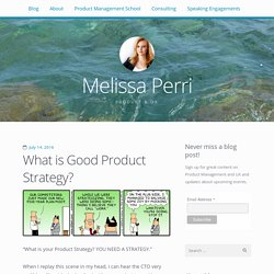 What is Good Product Strategy? / Melissa Perri