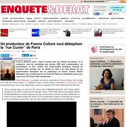 """Un producteur de France Culture veut débaptiser la """"rue Cuvier"""" de Paris"""