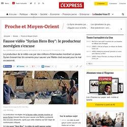 """Fausse vidéo """"Syrian Hero Boy"""": le producteur norvégien s'excuse"""