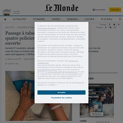 Passage à tabac d'un producteur à Paris : quatre policiers suspendus, une enquête ouverte