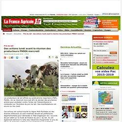 Prix du lait : des actions lundi avant la réunion des producteurs FNSEA mercredi - Actualités - La France Agricole, toute l agriculture et l information agricole