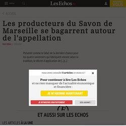 Les producteurs du Savon de Marseillese bagarrent autour de l'appellation - Les Echos