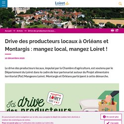 LOIRET_FR 10/12/20 Drive des producteurs locaux à Orléans et Montargis : mangez local, mangez Loiret !