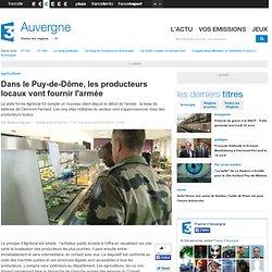 FRANCE 3 AUVERGNE 21/01/14 Dans le Puy-de-Dôme, les producteurs locaux vont fournir l'armée.