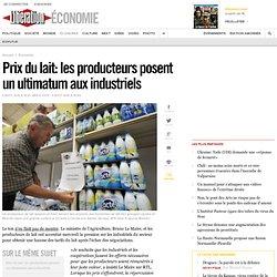 Prix du lait: les producteurs posent un ultimatum auxindustriels