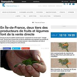 FRANCE 3 ILE DE FRANCE 29/02/16 En Ile-de-France, deux tiers des producteurs de fruits et légumes font de la vente directe