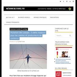 Mutation des usages : 5 défis majeurs pour les médias et producteurs de contenus - mediaculture