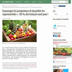 Encourager les producteurs et boycotter les supermarchés » : 65 % des français sont pour !