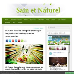 65 % des français sont pour encourager les producteurs et boycotter les supermarchés