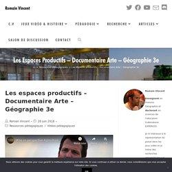 Les espaces productifs - Documentaire Arte - Géographie 3e