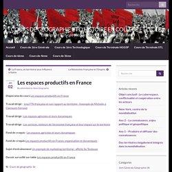 Les espaces productifs en France – COURS DE GEOGRAPHIE ET D'HISTOIRE EN COLLEGE ET LYCEE