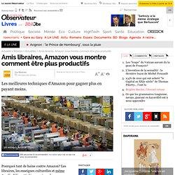 Amis libraires, Amazon vous montre comment être plus productifs