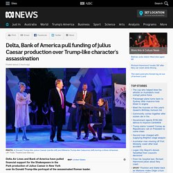 Delta, Bank of America pull funding of Julius Caesar production over Trump-like character's assassination