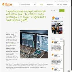 La production de musique assistée par ordinateur (MAO)