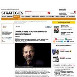 Lagardère Active met un pied dans la production audiovisuelle espagnole