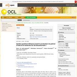 OLEAGINEUX CORPS GRAS - Volume 17, Numéro 6, novembre-décembre 2010, - Dossier : Palmier à huile et développement durable - Quelles questions éthiques posent la production de palmier à huile et la recherche sur les biocarburants ?